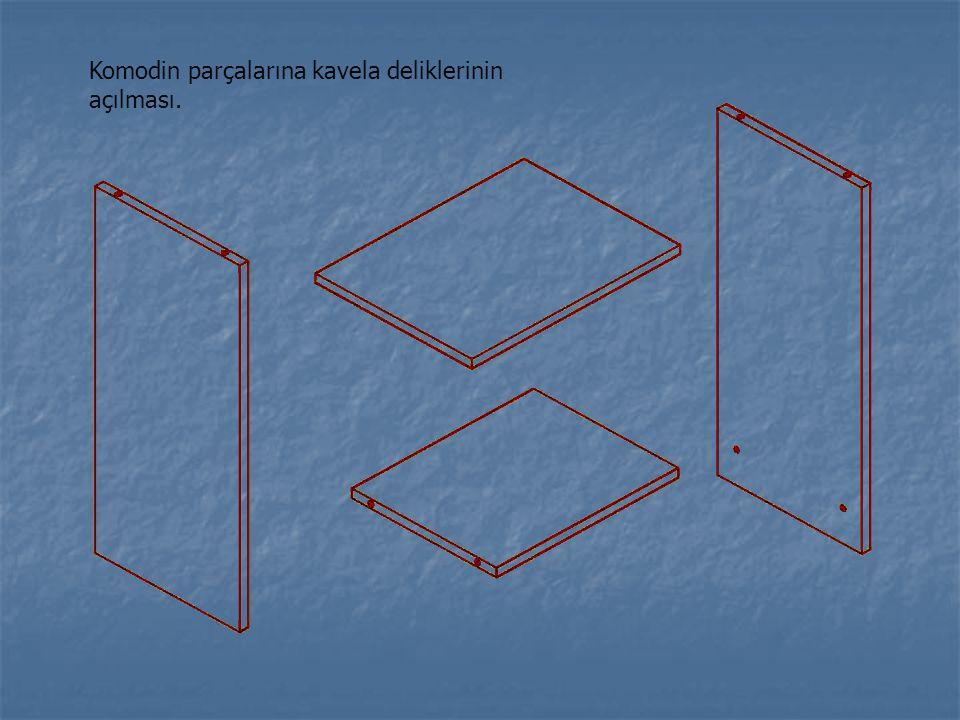 Komodin parçalarına kavela deliklerinin açılması.