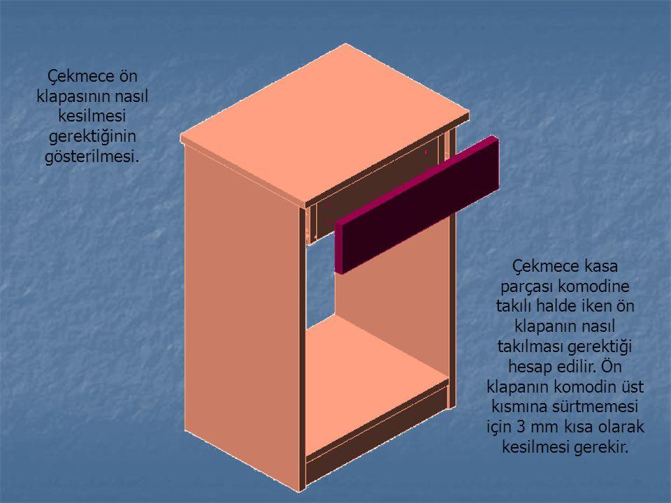 Çekmece ön klapasının nasıl kesilmesi gerektiğinin gösterilmesi. Çekmece kasa parçası komodine takılı halde iken ön klapanın nasıl takılması gerektiği