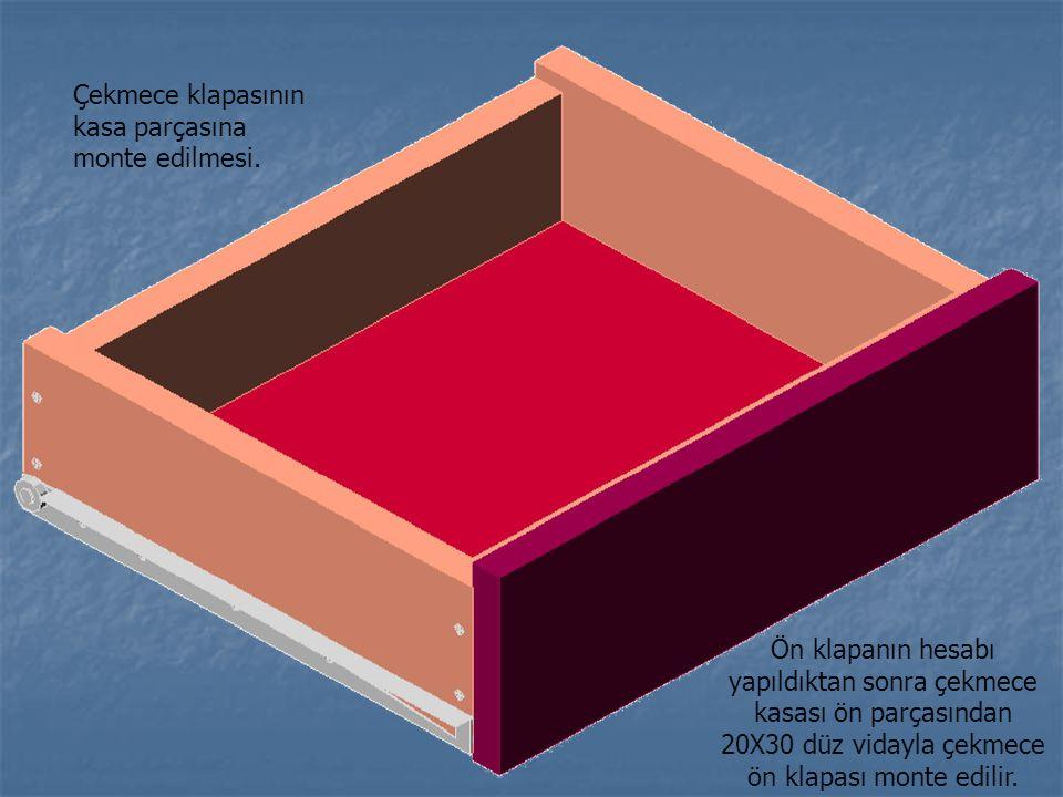 Çekmece klapasının kasa parçasına monte edilmesi. Ön klapanın hesabı yapıldıktan sonra çekmece kasası ön parçasından 20X30 düz vidayla çekmece ön klap