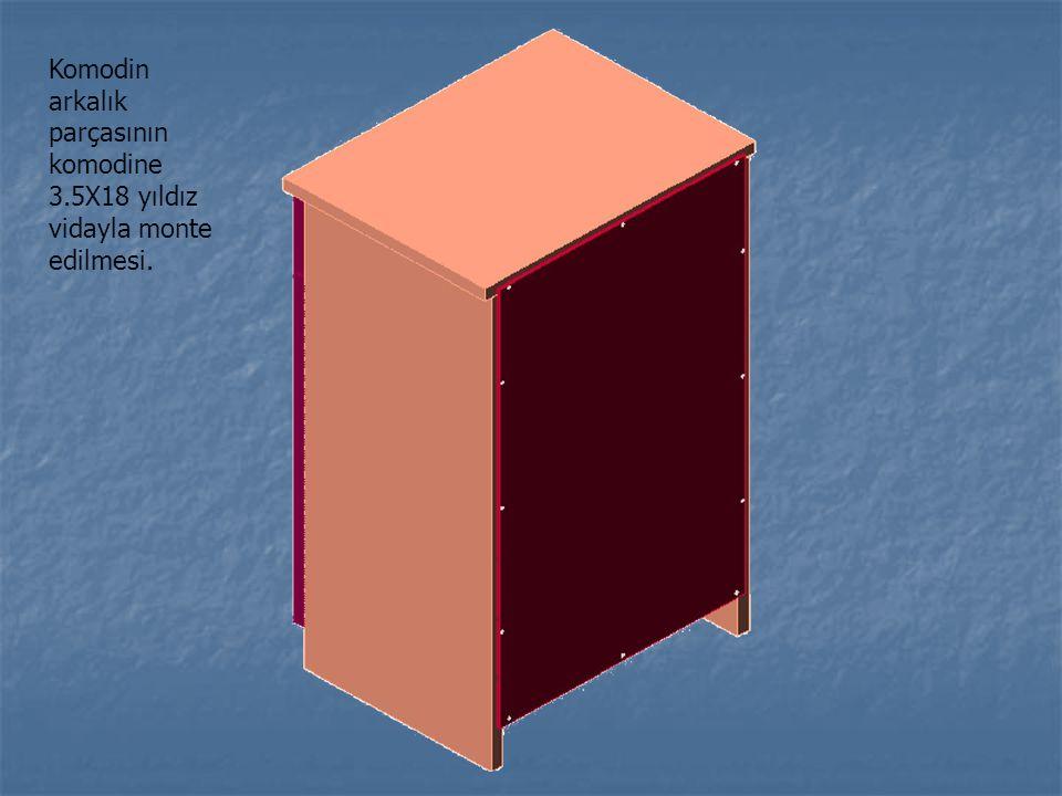 Komodin arkalık parçasının komodine 3.5X18 yıldız vidayla monte edilmesi.
