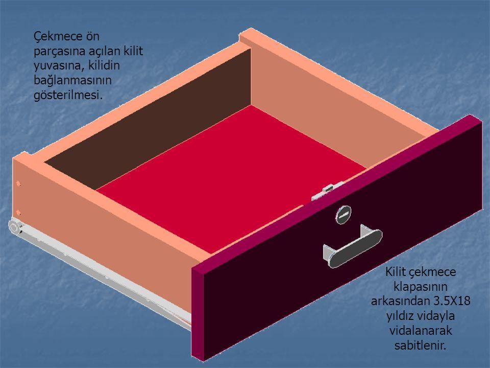 Çekmece ön parçasına açılan kilit yuvasına, kilidin bağlanmasının gösterilmesi. Kilit çekmece klapasının arkasından 3.5X18 yıldız vidayla vidalanarak