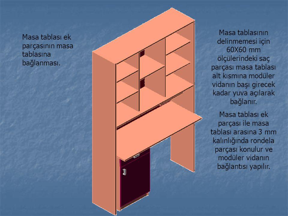 Masa tablası ek parçasının masa tablasına bağlanması. Masa tablasının delinmemesi için 60X60 mm ölçülerindeki saç parçası masa tablası alt kısmına mod