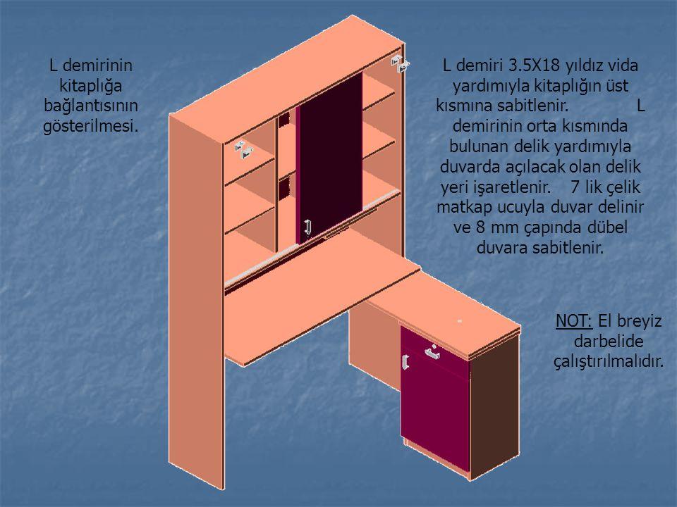 L demirinin kitaplığa bağlantısının gösterilmesi. L demiri 3.5X18 yıldız vida yardımıyla kitaplığın üst kısmına sabitlenir. L demirinin orta kısmında