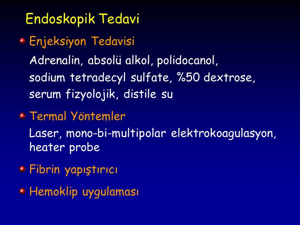 Endoskopik Tedavi Enjeksiyon Tedavisi Adrenalin, absolü alkol, polidocanol, sodium tetradecyl sulfate, %50 dextrose, serum fizyolojik, distile su Term