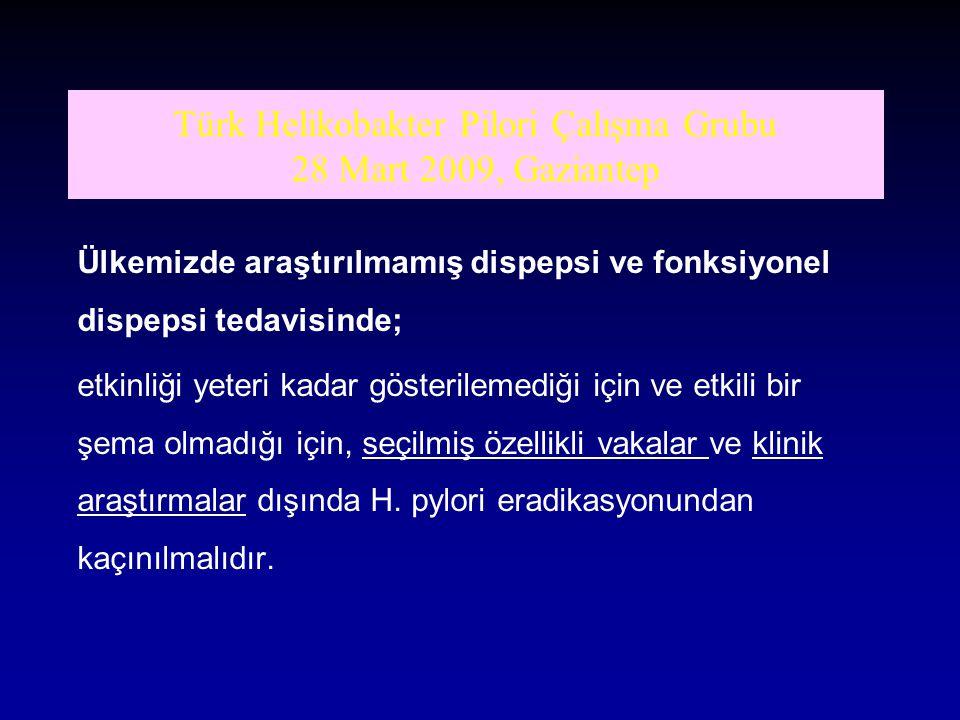 Türk Helikobakter Pilori Çalışma Grubu 28 Mart 2009, Gaziantep Ülkemizde araştırılmamış dispepsi ve fonksiyonel dispepsi tedavisinde; etkinliği yeteri