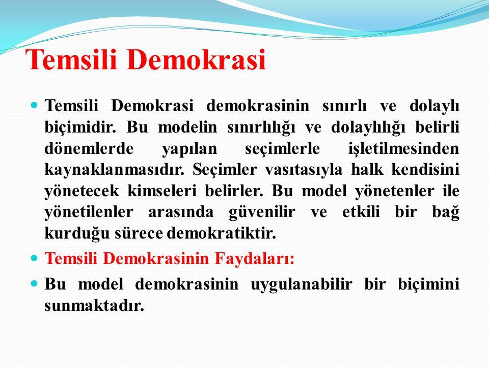 Temsili Demokrasi Temsili Demokrasi demokrasinin sınırlı ve dolaylı biçimidir.