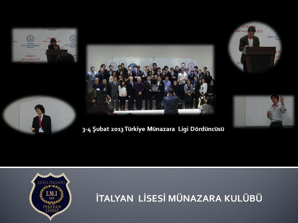 İTALYAN LİSESİ MÜNAZARA KULÜBÜ 3-4 Şubat 2013 Türkiye Münazara Ligi Dördüncüsü