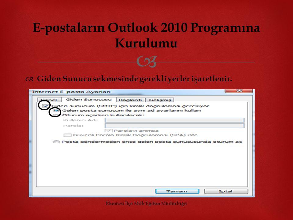   Giden Sunucu sekmesinde gerekli yerler işaretlenir. Ekinözü İlçe Milli Eğitim Müdürlüğü E-postaların Outlook 2010 Programına Kurulumu