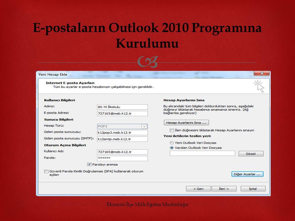  Ekinözü İlçe Milli Eğitim Müdürlüğü E-postaların Outlook 2010 Programına Kurulumu