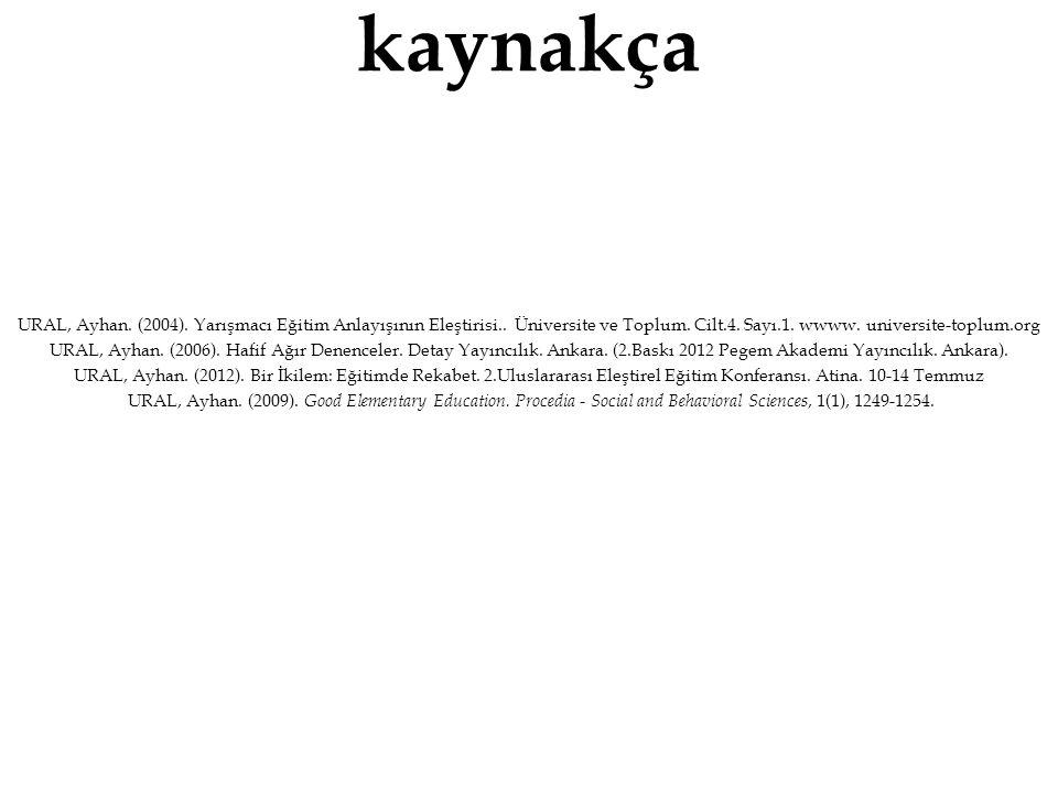 urala@gazi.edu.tr …teşekkürler Ural, Ayhan.(2014).