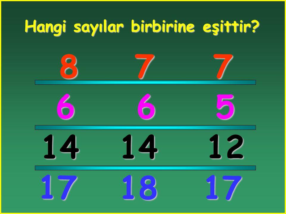 Hangi sayılar birbirine eşittir? 3 5 4 1710 1216 7 3 4 10 12