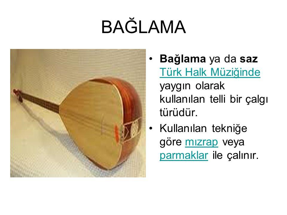 Bağlama ya da saz Türk Halk Müziğinde yaygın olarak kullanılan telli bir çalgı türüdür. Türk Halk Müziğinde Kullanılan tekniğe göre mızrap veya parmak