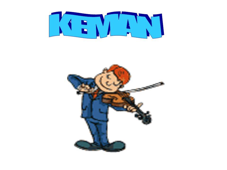 KEMAN Keman ilk olarak 14.yüzyılda Kuzey İtalya da ortaya çıktı; İtalya Viyola ve viyolonselin de bulunduğu violin ailesinin en küçük ve en yüksek tondan çalan üyesidir.