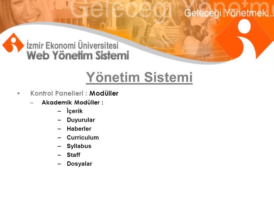 Yönetim Sistemi Kontrol Panelleri : Modüller – Akademik Modüller : –İçerik –Duyurular –Haberler –Curriculum –Syllabus –Staff –Dosyalar