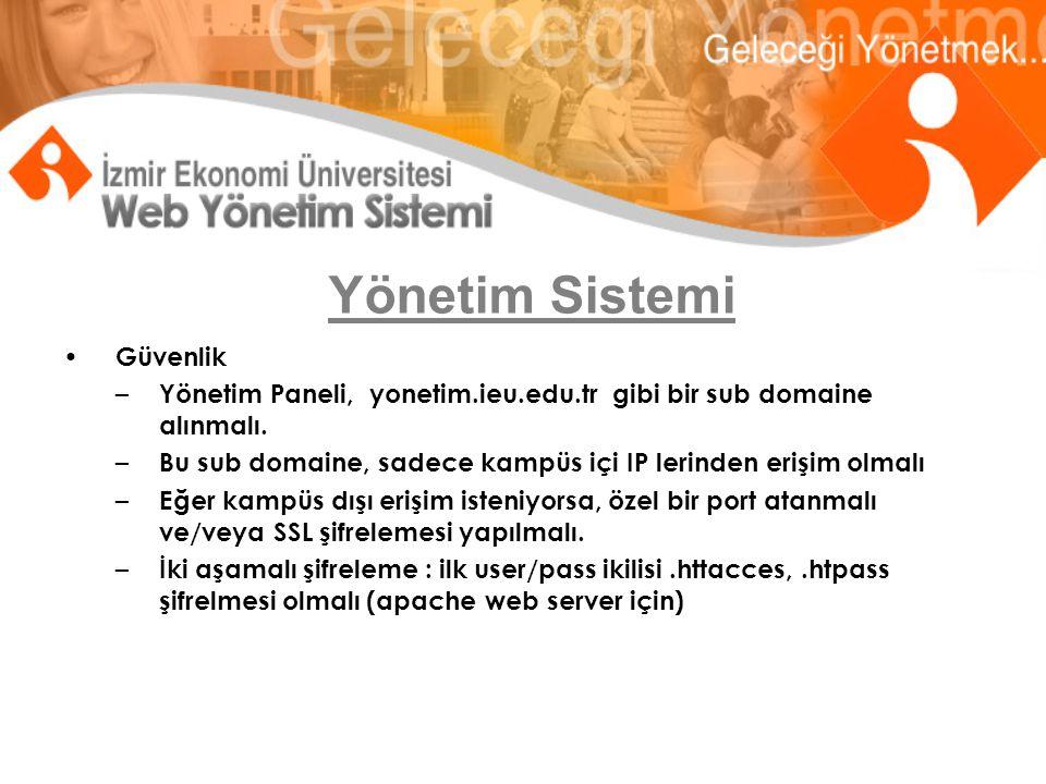 Yönetim Sistemi Güvenlik – Yönetim Paneli, yonetim.ieu.edu.tr gibi bir sub domaine alınmalı.