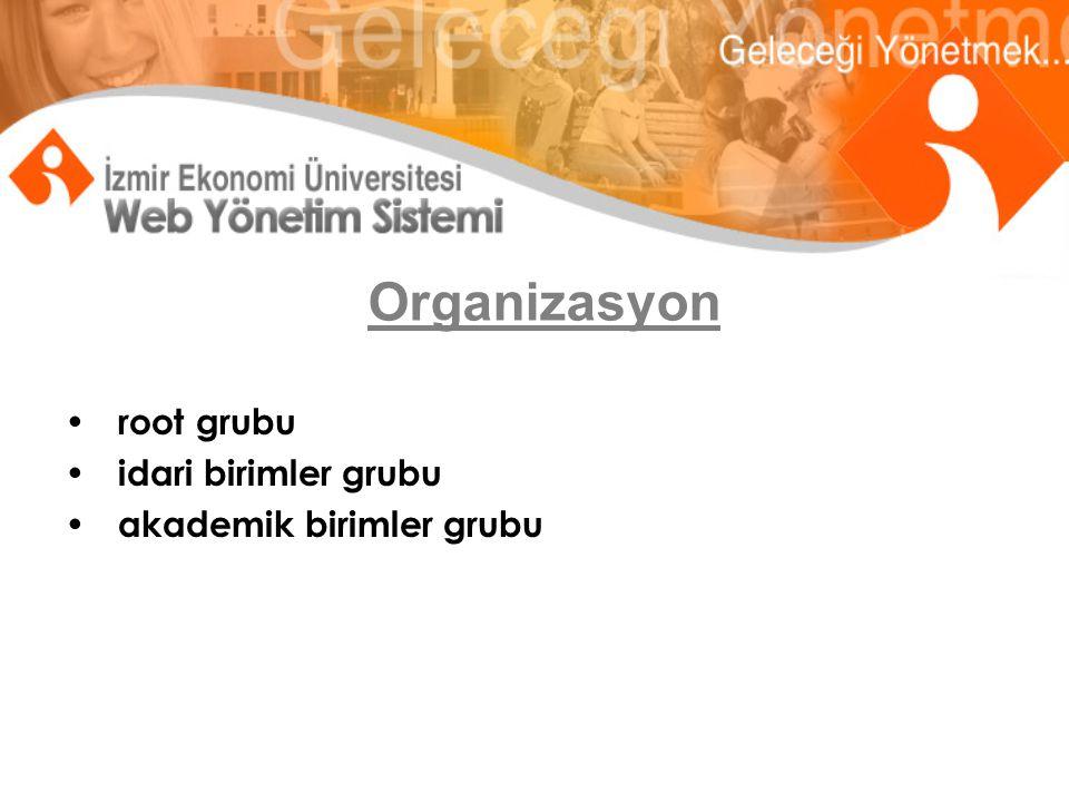 Organizasyon root grubu idari birimler grubu akademik birimler grubu