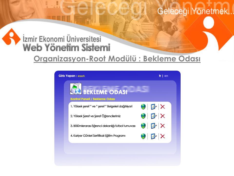 Organizasyon-Root Modülü : Bekleme Odası