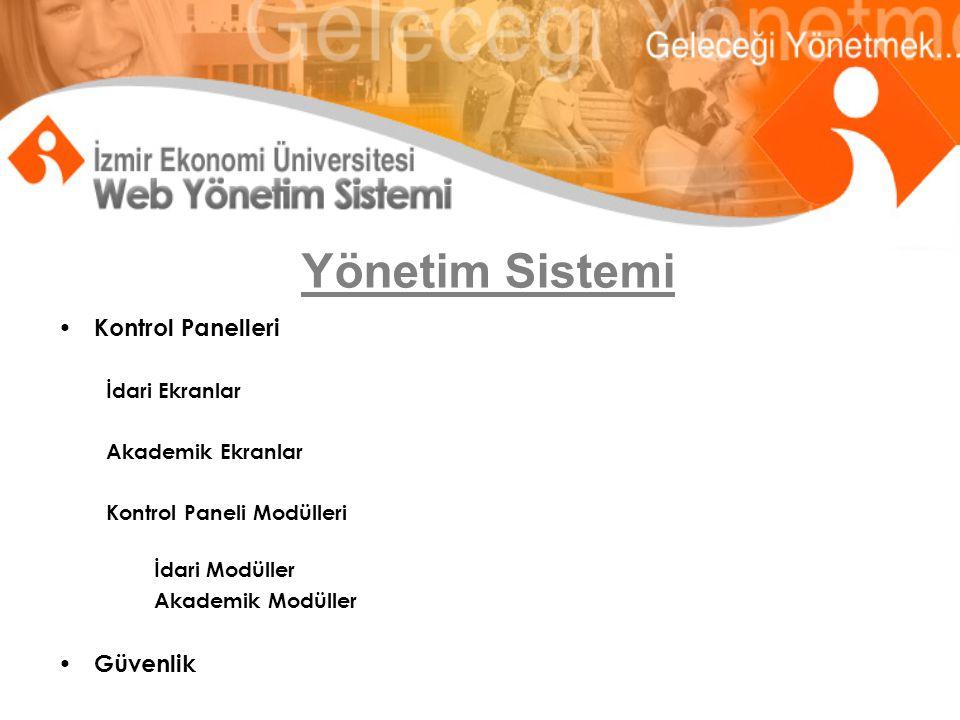 Yönetim Sistemi Kontrol Panelleri : İdari Ekranlar – İdari İşler (Genel Yönetim) – Genel Sekreterlik – Öğrenci Dekanlığı – Uluslararası İlişkiler Ofisi – Öğrenci İşleri Ofisi – Mezunlar Derneği – Tercih Rehberi – Kariyer Merkezi