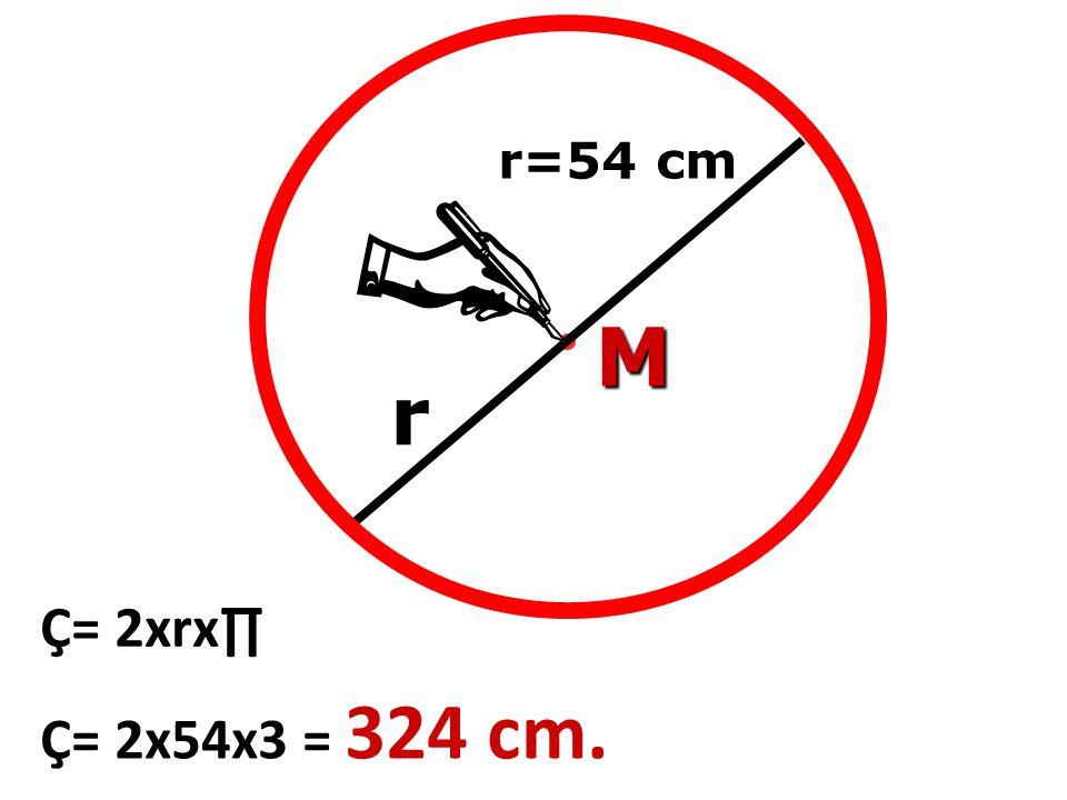 Ç= 2xrx∏ M r Ç= 2x54x3 = 324 cm.