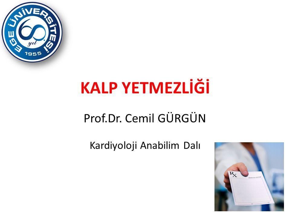 KALP YETMEZLİĞİ Prof.Dr. Cemil GÜRGÜN Kardiyoloji Anabilim Dalı