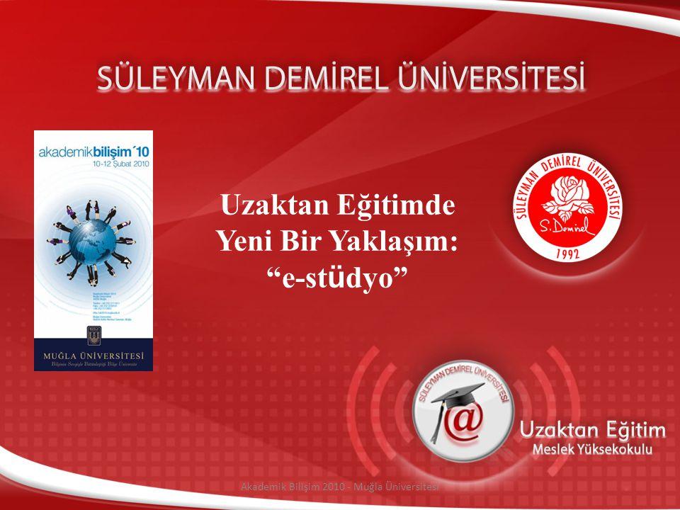 """Uzaktan Eğitimde Yeni Bir Yaklaşım: """"e-st ü dyo"""" Akademik Bilişim 2010 - Muğla Üniversitesi"""
