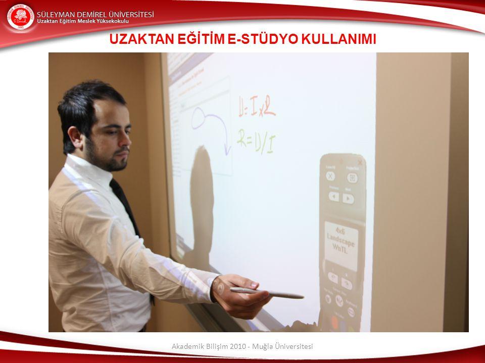 Akademik Bilişim 2010 - Muğla Üniversitesi UZAKTAN EĞİTİM E-STÜDYO KULLANIMI