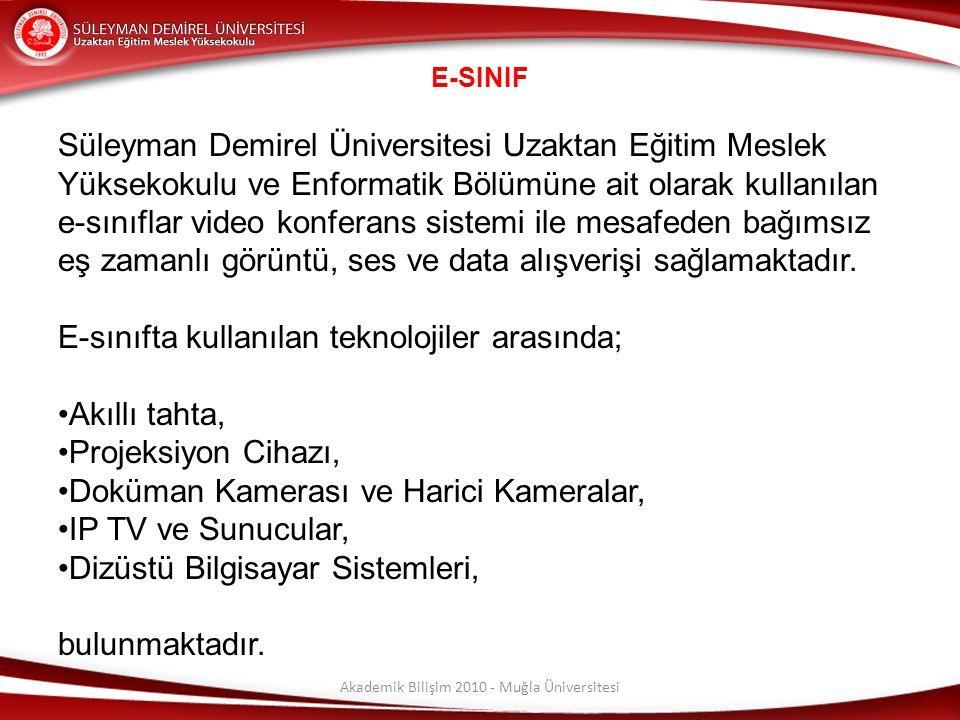 Akademik Bilişim 2010 - Muğla Üniversitesi E-SINIF Süleyman Demirel Üniversitesi Uzaktan Eğitim Meslek Yüksekokulu ve Enformatik Bölümüne ait olarak k