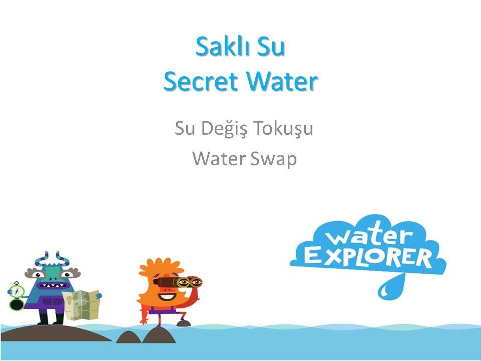 Saklı Su Secret Water Su Değiş Tokuşu Water Swap