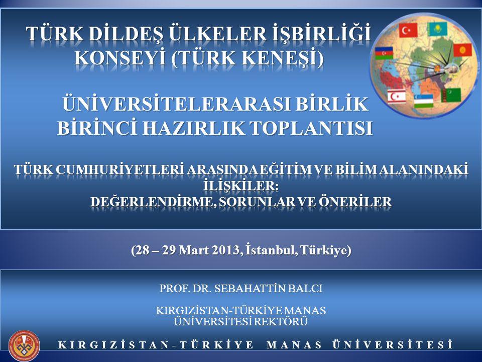 KIRGIZİSTAN-TÜRKİYE MANAS ÜNİVERSİTESİ PROF.DR.