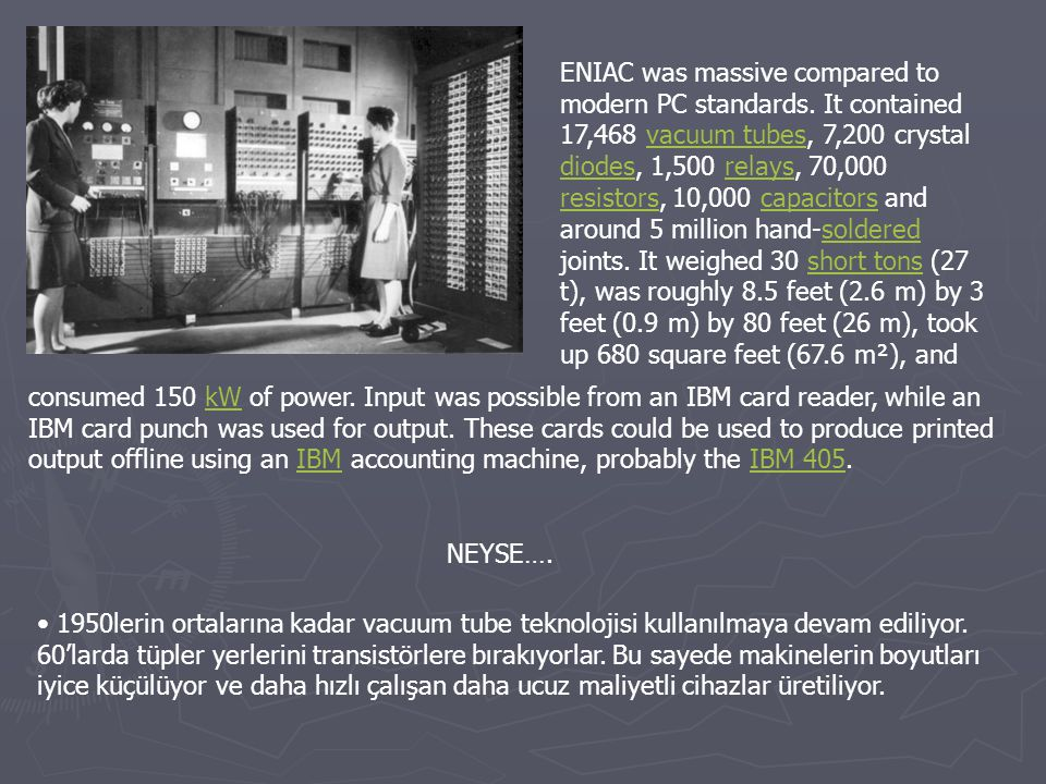ENIAC was massive compared to modern PC standards.