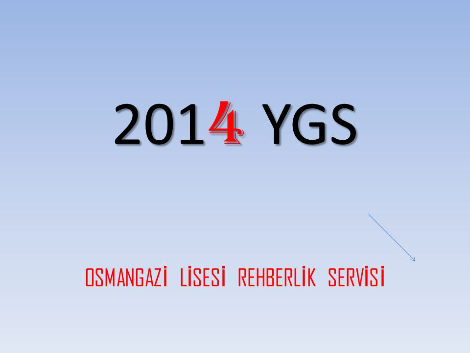 201 4 YGS OSMANGAZ İ L İ SES İ REHBERL İ K SERV İ S İ