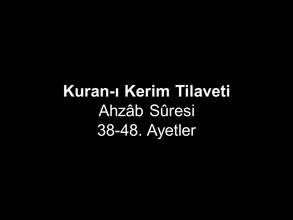 Kuran-ı Kerim Tilaveti Ahzâb Sûresi 38-48. Ayetler