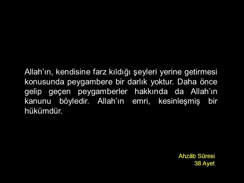 Allah'ın, kendisine farz kıldığı şeyleri yerine getirmesi konusunda peygambere bir darlık yoktur. Daha önce gelip geçen peygamberler hakkında da Allah