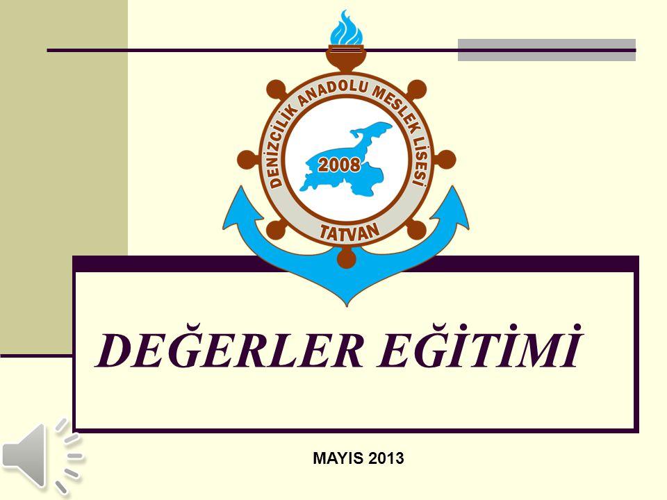 DEĞERLER EĞİTİMİ MAYIS 2013