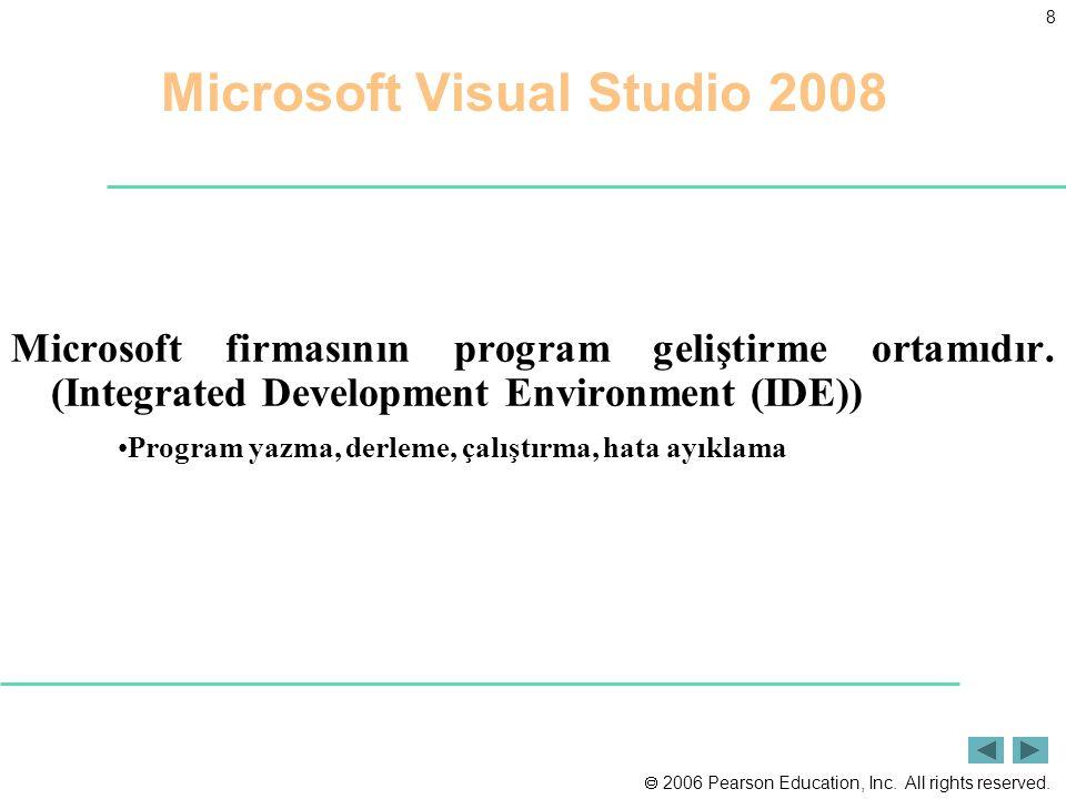 8 Microsoft Visual Studio 2008 Microsoft firmasının program geliştirme ortamıdır. (Integrated Development Environment (IDE)) Program yazma, derleme, ç