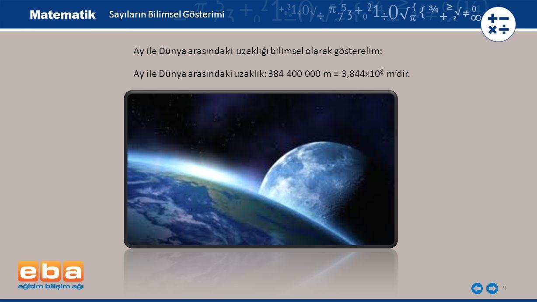10 Sayıların Bilimsel Gösterimi Plüton'un Güneş'e olan uzaklığı: 5 900 000 000 km'dir.