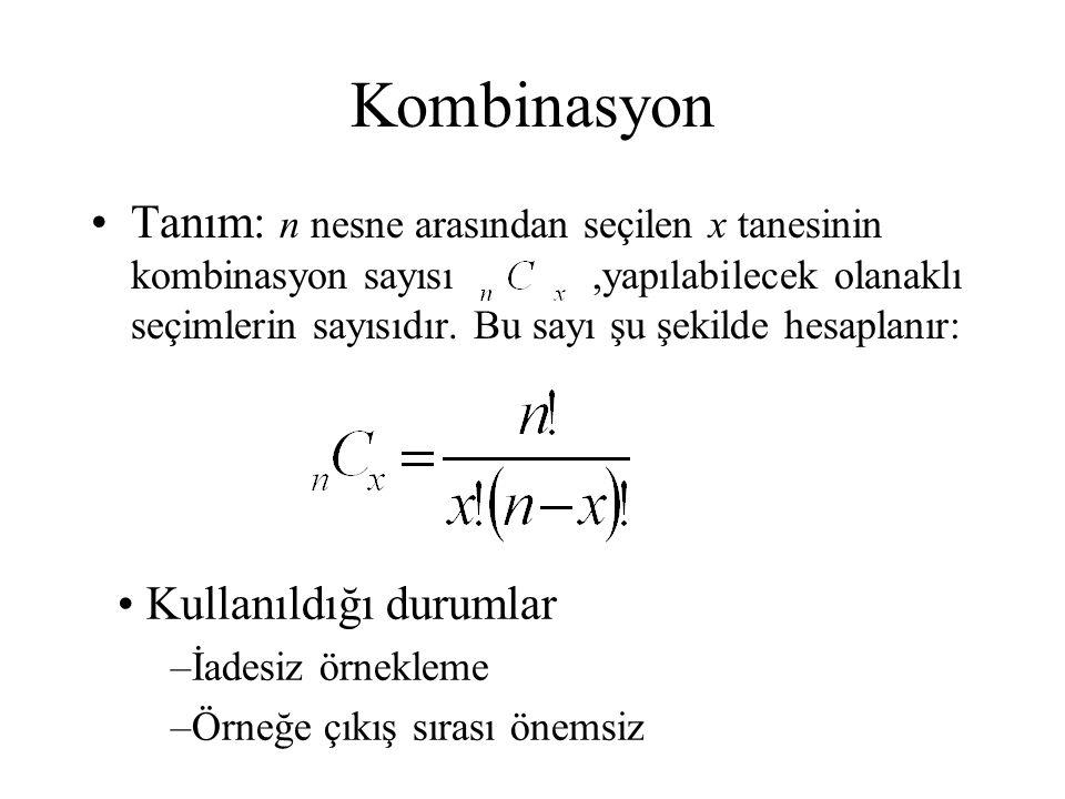 Kombinasyon Tanım: n nesne arasından seçilen x tanesinin kombinasyon sayısı,yapılabilecek olanaklı seçimlerin sayısıdır. Bu sayı şu şekilde hesaplanır