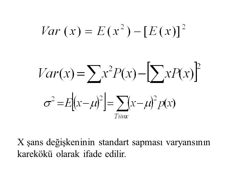 X şans değişkeninin standart sapması varyansının karekökü olarak ifade edilir.