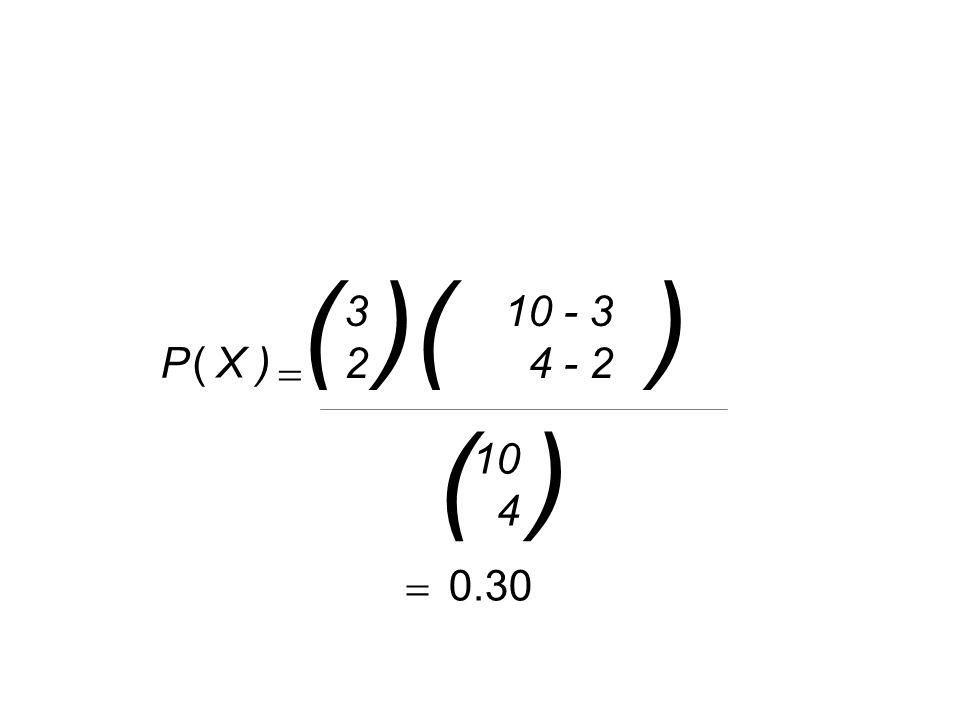  0.30 X ) 3232 (  10 - 3 4 - 2 10 4 ( )( ) ( ) P