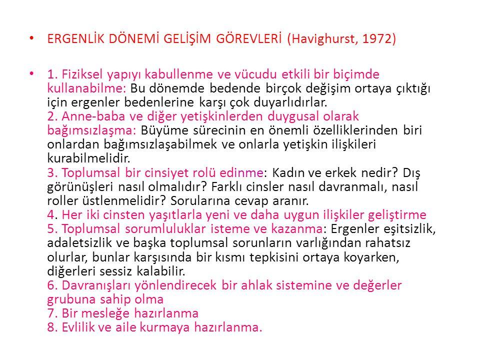 ERGENLİK DÖNEMİ GELİŞİM GÖREVLERİ (Havighurst, 1972) 1.