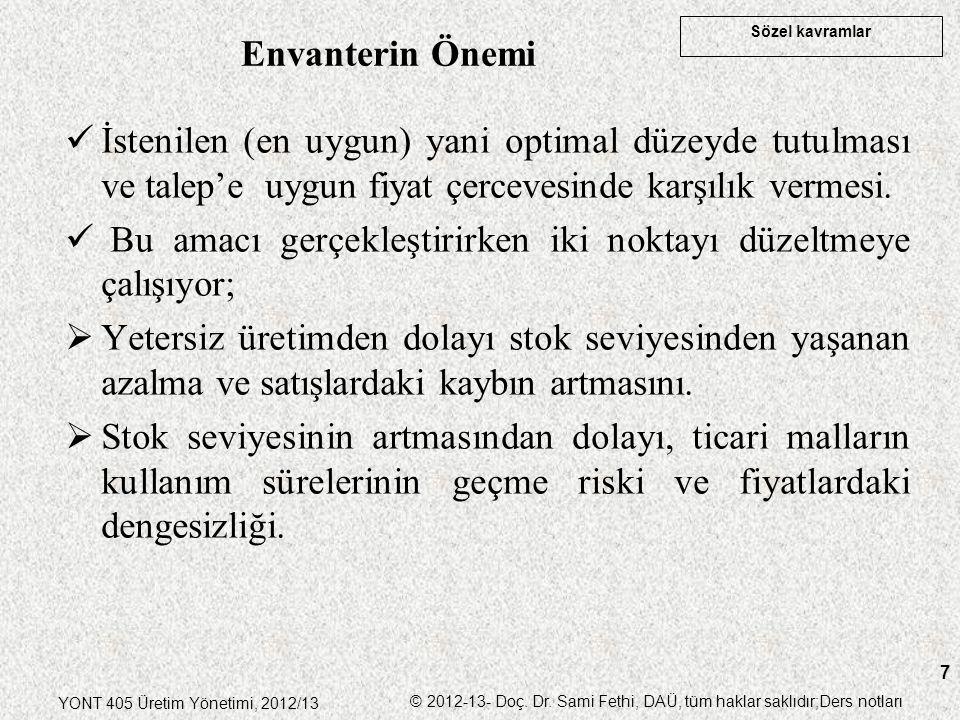 Sözel kavramlar YONT 405 Üretim Yönetimi, 2012/13 © 2012-13- Doç. Dr. Sami Fethi, DAÜ, tüm haklar saklıdır;Ders notları 7 İstenilen (en uygun) yani op