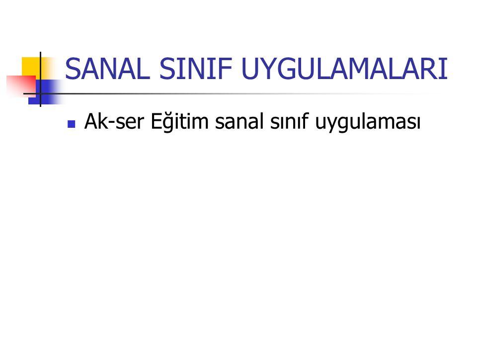 SANAL SINIF UYGULAMALARI Ak-ser Eğitim sanal sınıf uygulaması
