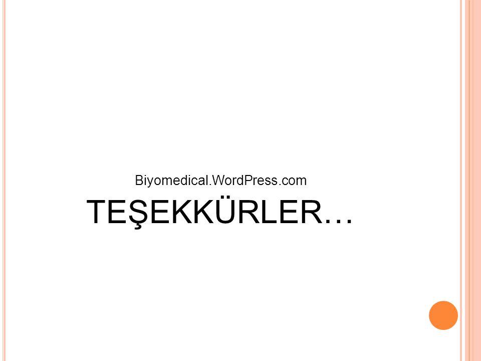 Biyomedical.WordPress.com TEŞEKKÜRLER…