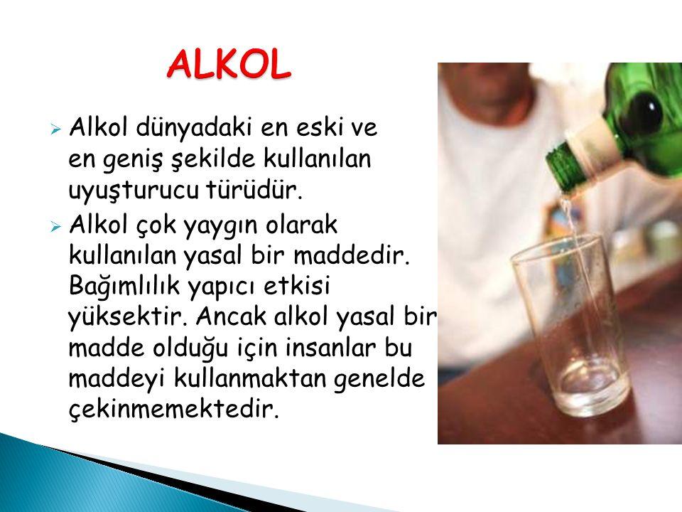  Alkol dünyadaki en eski ve en geniş şekilde kullanılan uyuşturucu türüdür.  Alkol çok yaygın olarak kullanılan yasal bir maddedir. Bağımlılık yapıc