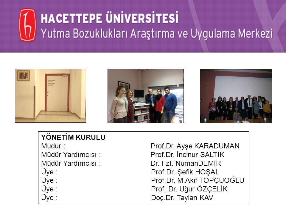 YÖNETİM KURULU Müdür : Prof.Dr. Ayşe KARADUMAN Müdür Yardımcısı : Prof.Dr. İncinur SALTIK Müdür Yardımcısı : Dr. Fzt. NumanDEMİR Üye : Prof.Dr. Şefik