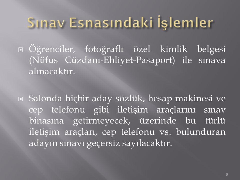  Öğrenciler, fotoğraflı özel kimlik belgesi (Nüfus Cüzdanı-Ehliyet-Pasaport) ile sınava alınacaktır.