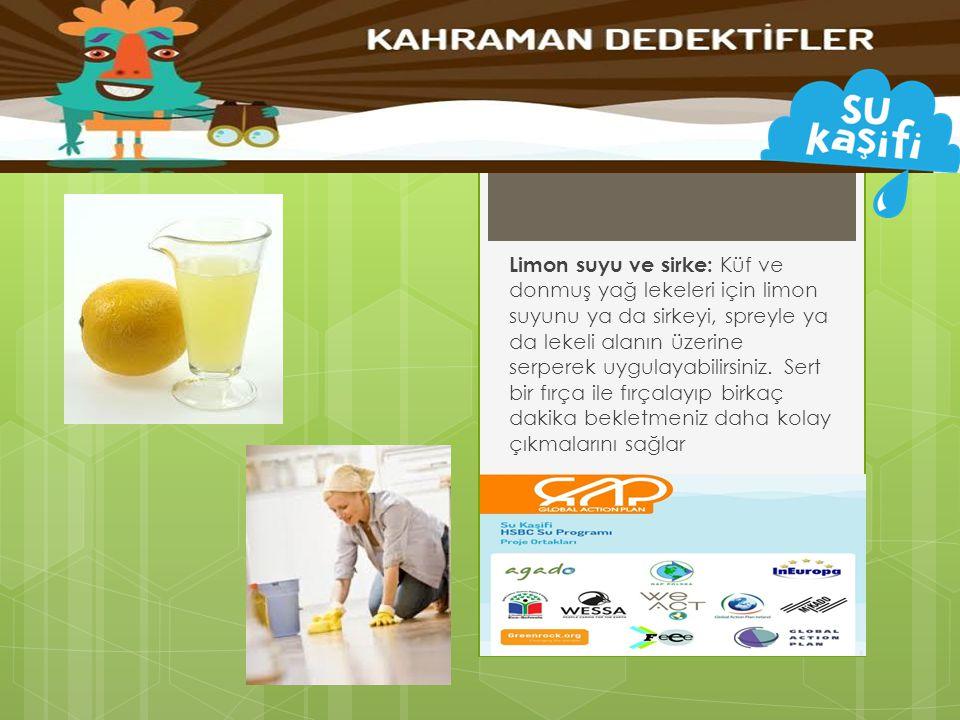 Limon suyu ve sirke: Küf ve donmuş yağ lekeleri için limon suyunu ya da sirkeyi, spreyle ya da lekeli alanın üzerine serperek uygulayabilirsiniz. Sert