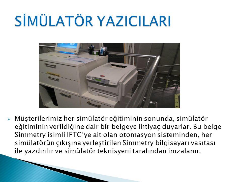  Müşterilerimiz her simülatör eğitiminin sonunda, simülatör eğitiminin verildiğine dair bir belgeye ihtiyaç duyarlar.