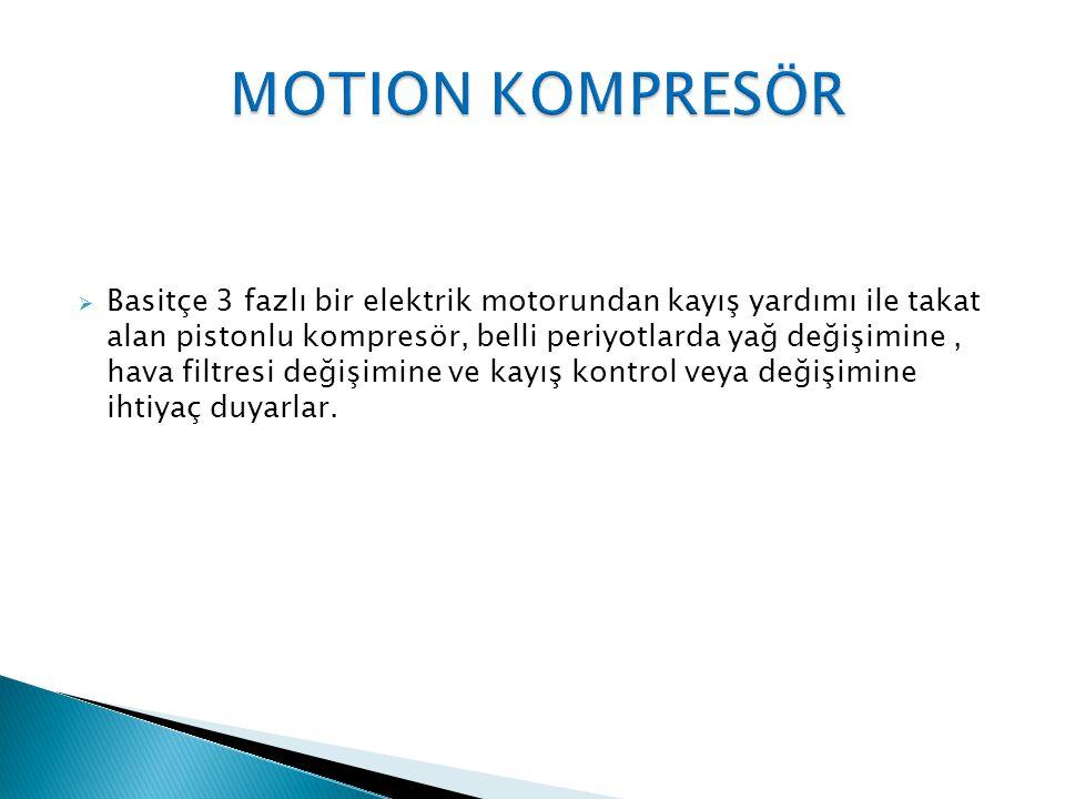  Motion hava tanklarının görevi : Motion sistemine hareket kolaylığı için, kompresörde üretilen havayı depo edip, sisteme şarj etmektir.