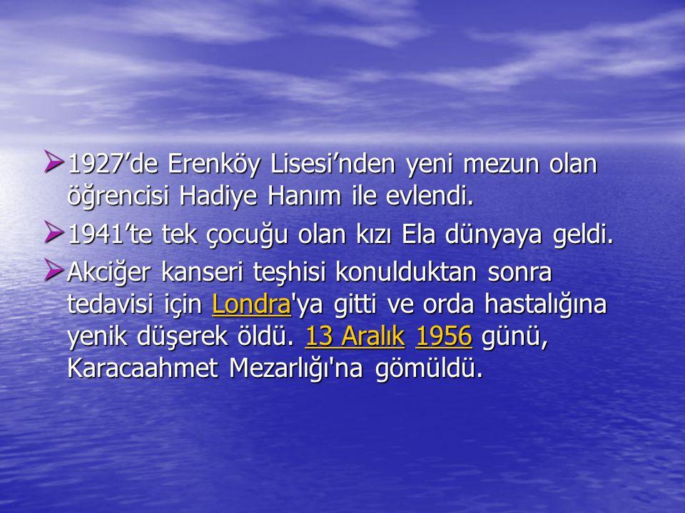  1927'de Erenköy Lisesi'nden yeni mezun olan öğrencisi Hadiye Hanım ile evlendi.  1941'te tek çocuğu olan kızı Ela dünyaya geldi.  Akciğer kanseri